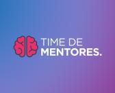 Time de Mentores – A força que faltava